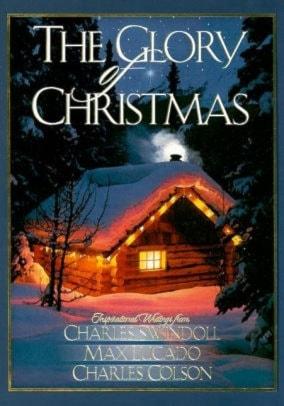 Max Lucado Christmas.The Glory Of Christmas By Max Lucado Charles Colson